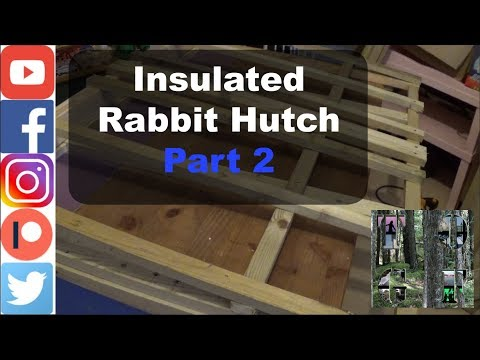 Insulated rabbit hutch Part 2 : Making the door, adding flooring and making a roof