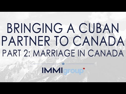 Bringing a Cuban Partner to Canada Part 2: Marriage in Canada
