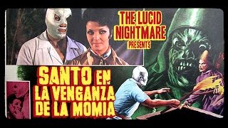 Download The Lucid Nightmare - Santo and the Vengeance of the Mummy Review Video