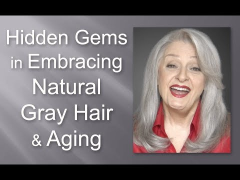 The Hidden Gems Embracing Your Natural Gray Hair & Aging