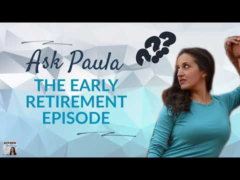 Ask Paula - The Early Retirement Episode | Afford Anything Podcast. (Ep. #94)