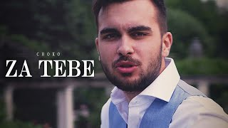 CHOKO - ZA TEBE / ЧОКО - ЗА ТЕБЕ (Official 4k Video)