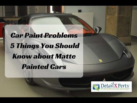 Car Paint Problems  5 Things You Should Know about Matte Painted Cars