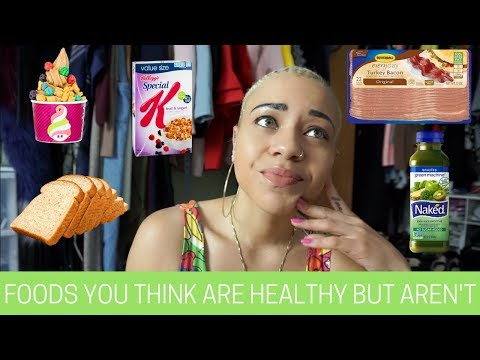 Foods You Think Are Healthy But AREN'T | PAIGE MARIAH