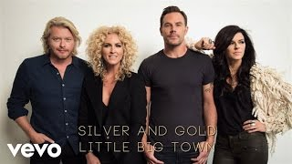 Little Big Town - Silver And Gold (Audio)