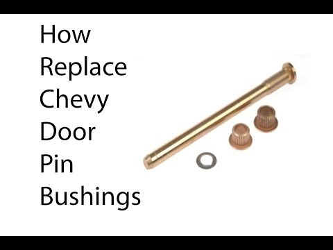How to replace chevy door hindge pins
