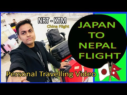 Japan to Nepal Trip . Flight from NRT - KTM !!