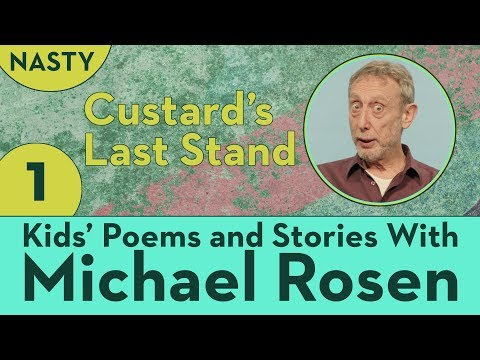 Custard's Last Stand - STORY Part 1 - NASTY - Kids' Poems and Stories With Michael Rosen
