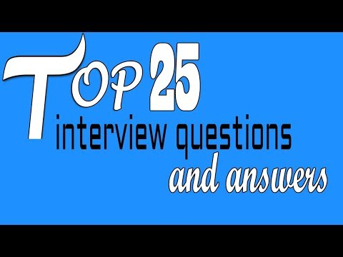 Top 25 interview questions and answers