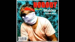 NATE - Nobody ft. Nana Atta & Blaklez (Audio)