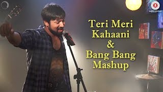 Teri Meri Kahaani & Bang Bang Mashup | Trishna The Band