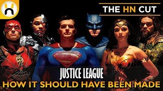 Justice League: How It Should Have Been Made