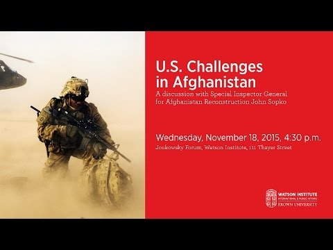 U.S. Challenges in Afghanistan: A Discussion with Special Inspector General John Sopko