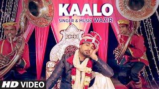 Latest Punjabi Song 2016 | Kaalo | Wazir | T-Series Apna Punjab