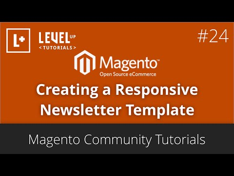 Magento Community Tutorials #24 - Creating a Responsive Newsletter Template