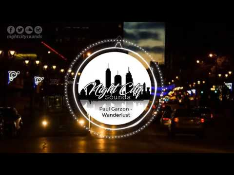 Paul Garzon - Wanderlust [TRAP ] Night City Sounds