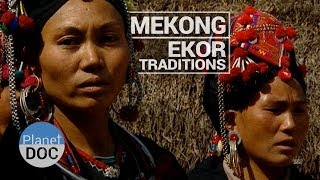 Mekong. Ekor´s Traditions | Culture - Planet Doc Full Documentaries