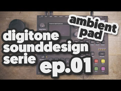 TUTORIAL: DIGITONE SOUNDDESIGN SERIE ep.01 (Ambient pad)
