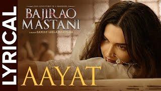 Aayat | Full Song with Lyrics | Bajirao Mastani