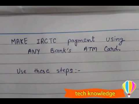 Make IRCTC railway payment by ANY bank's ATM