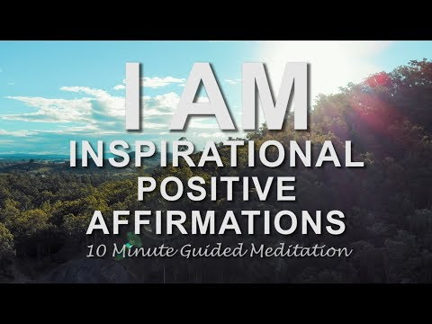 Inspirational Affirmations I Am Positive Affirmations Guided Meditation (Health Happiness Abundance)