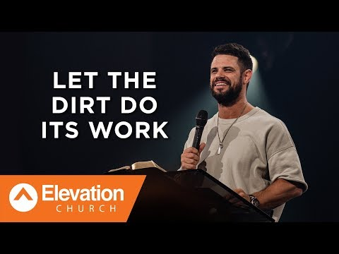 Let The Dirt Do Its Work | Savage Jesus | Pastor Steven Furtick