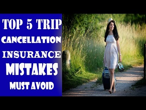 Top 5 Trip Cancellation Insurance Mistakes Must Avoid | Should I buy trip Cancellation Insurance?