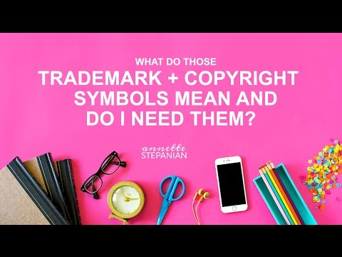 What Do Those Trademark and Copyright Symbols Mean and Do I Need Them?