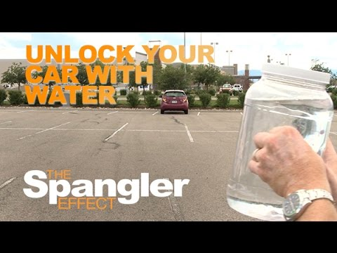 Unlock Your Car With Water - The Spangler Effect School of YouTube