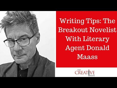 Writing Tips: The Breakout Novelist With Literary Agent Donald Maass
