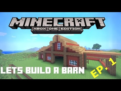 Lets Build A Barn! EP:1 Minecraft Xbox one edition