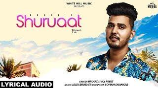 Shuruaat (Lyrical Audio) | Brooz | New Punjabi Song 2019 | White Hill Music