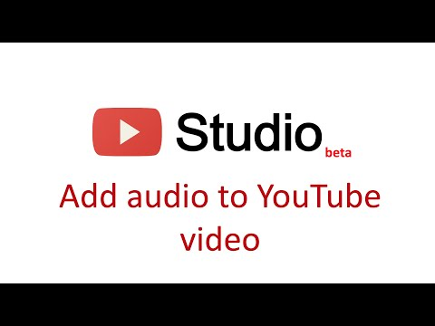 How to add audio to youtube video in Youtube Studio beta