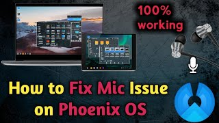 How to Fix Mic issue on Phoenix Os (hindi)