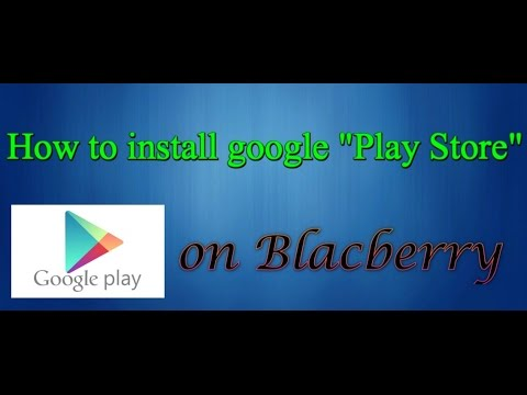 Install Google Play Store on Blackberry Os 10