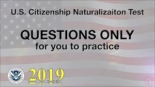 "US Citizenship Test ""QUESTIONS ONLY"" For Practice (2018)"