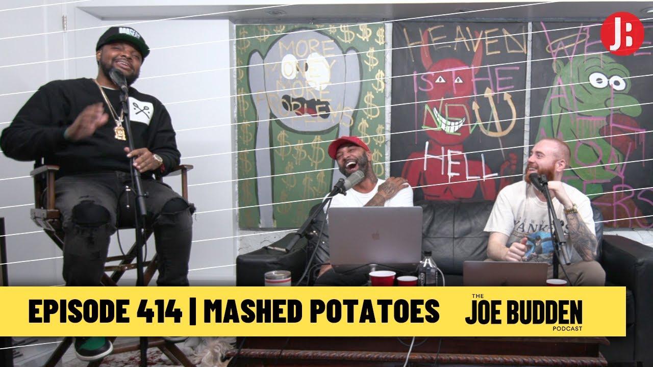 The Joe Budden Podcast Episode 414   Mashed Potatoes