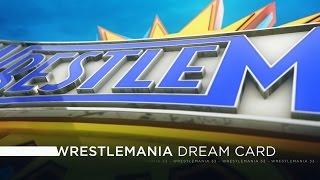 WWE Wrestlemania 33 - Dream Card