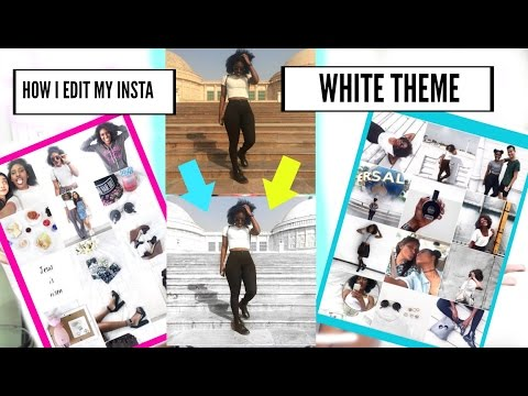 TIPS & HOW I EDIT MY INSTAGRAM PICTURES | WHITE THEME