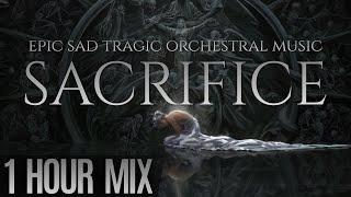 SACRIFICE | Epic Sad Tragic & Dark Dramatic Orchestral Music Mix