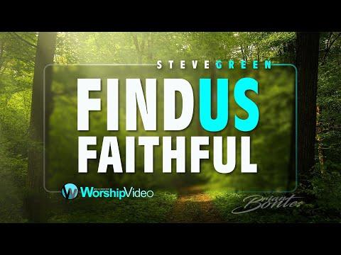 Find us Faithful - Steve Green (With Lyrics)