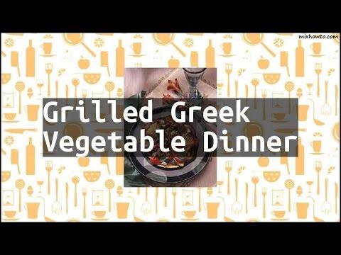 Recipe Grilled Greek Vegetable Dinner