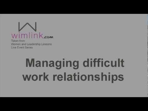 Managing Difficult Work Relationships