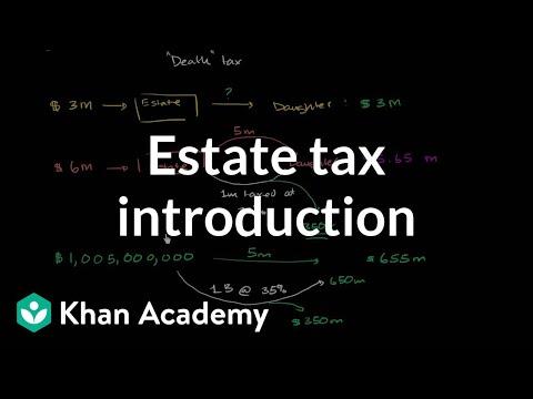 Estate tax introduction | Taxes | Finance & Capital Markets | Khan Academy