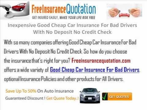 Inexpensive Good Cheap Car Insurance For Bad Drivers With No Deposit No Credit Check