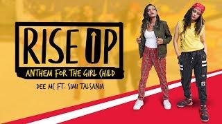 Rise Up - Anthem For The Girl Child | Dee MC ft. Simi Talsania | Nanhi Kali & Mahindra
