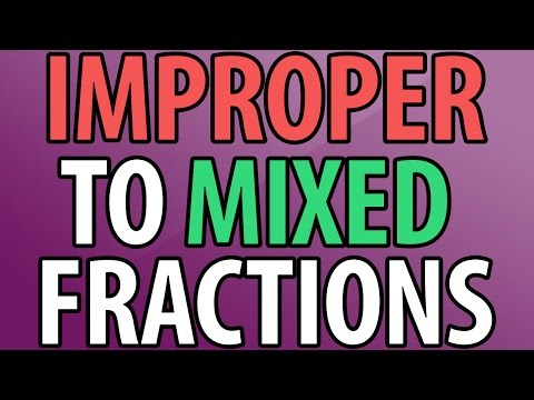 Improper Fractions to Mixed Numbers - The Easy Way!