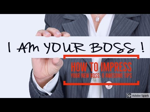How to Impress Your New Boss -- 6 Winning Tips