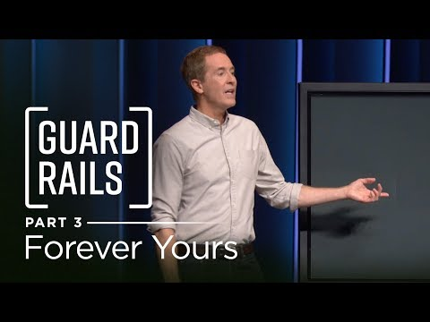 Guardrails, Part 3: Forever Yours // Andy Stanley