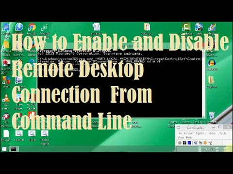 How to  Enable and Disable Remote Desktop Connection From Command Line